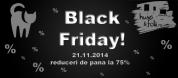 V-am pregatit REDUCERI DE PANA LA 75% de BLACK FRIDAY 2014!